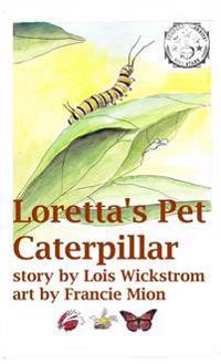 Loretta's Pet Caterpillar