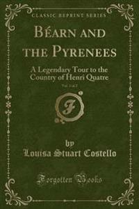 Bearn and the Pyrenees, Vol. 1 of 2