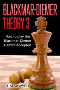 Blackmar-Diemer Theory 3: How to Play the Blackmar-Diemer Gambit Accepted