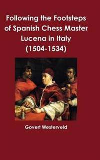 Following the Footsteps of Spanish Chess Master Lucena in Italy