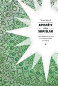 Arvsrätt enligt shiaislam : en jämförelse av shia- och sunnimuslimska arvssystem