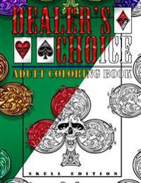 Dealer's Choice: Adult Coloring Book - Skull Edition