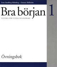 Bra början : svenska för vuxna invandrare. 1, Övningsbok