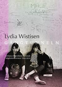 Gångtunneln : urbana erfarenheter i svensk ungdomslitteratur 1890-2010