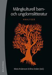 Mångkulturell barn- och ungdomslitteratur : analyser