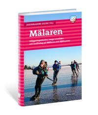 Skrinnarens guide till Mälaren : isläggningsskeden, svaga områden och turförslag på Mälaren och Hjälmaren