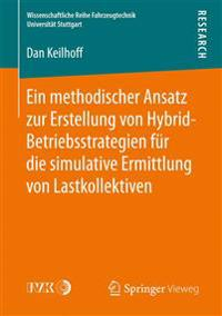 Ein Methodischer Ansatz Zur Erstellung Von Hybrid-Betriebsstrategien F r Die Simulative Ermittlung Von Lastkollektiven