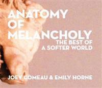 Anatomy of Melancholy: The Best of A Softer World