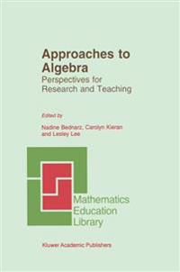 Approaches to Algebra: Perspectives for Research and Teaching