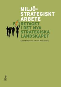 Miljöstrategiskt arbete : företaget i det nya strategiska landskapet