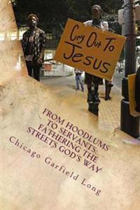 From Hoodlums to Servants: Fathering the Streets God's Way: Devotional