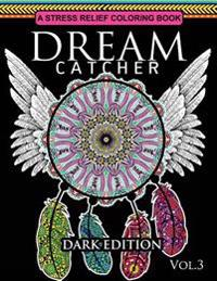 Dream Catcher Coloring Book Dark Edition Vol.3: An Adult Coloring Book of Beautiful Detailed Dream Catchers with Stress Relieving Patterns (Pattern Co