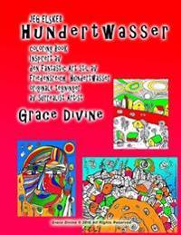 JEG ELSKER Hundertwasser coloring Book Inspirert av den Fantastic Art stil av Friedensreich Hundertwasser originale tegninger av surrealist Artist Gra - Grace Divine pdf epub