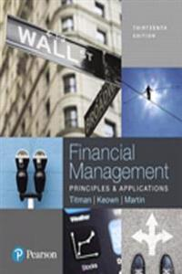Financial Management: Principles and Applications Plus Mylab Finance with Pearson Etext -- Access Card Package