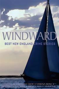 Windward: Best New England Crime Stories 2016