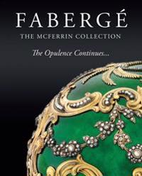 Faberge the McFerrin Collection: The Opulence Continues...