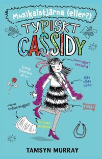 Typiskt Cassidy: Musikalstjärna (eller?)