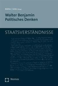 Walter Benjamin Politisches Denken