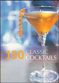 150 Classic Cocktails