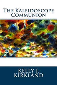 The Kaleidoscope Communion