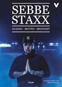 Sebbe Staxx : musiken, brotten, beroendet (lättläst, CD + bok)