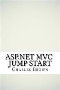 ASP.Net MVC Jump Start