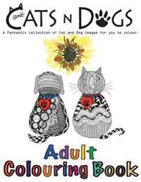 Cats and Dogs Adult Colouring Book: In This A4 46 Page Adult Colouring Book, We Have Put Together a Fantastic Collection of Cats and Dogs. Our Books A