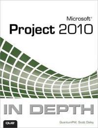 Microsoft Project 2010 In Depth