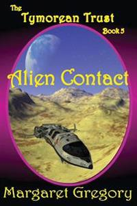 The Tymorean Trust Book 5 - Alien Contact
