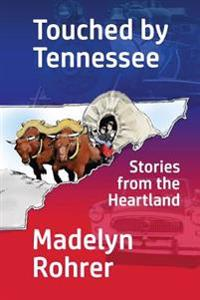 Touched by Tennessee: Stories from the Heartland