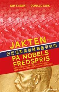 Jakten på Nobels fredspris - Donald Kirk, Kim Ki-sam | Inprintwriters.org