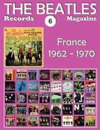 The Beatles Records Magazine - No. 6 - France (1962 - 1970): Full Color Discography