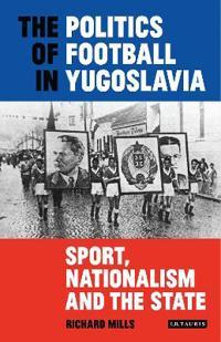 The Politics of Football in Yugoslavia