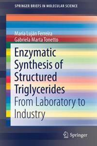 Enzymatic Synthesis of Structured Triglycerides