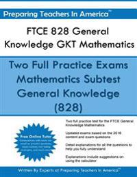 Ftce 828 General Knowledge Gkt Mathematics: Ftce General Knowledge Math Study Guide