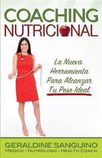 Coaching Nutricional: La Nueva Herramienta Para Alcanzar Tu Peso Ideal