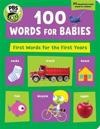 PBS Kids 100 Words for Babies: First Words for the First Year