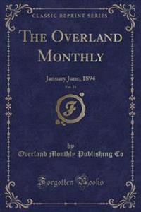 The Overland Monthly, Vol. 23