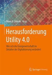 Herausforderung Utility 4.0: Wie Sich Die Energiewirtschaft Im Zeitalter Der Digitalisierung Verandert