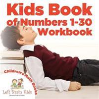 Kids Book of Numbers 1-30 Workbook Children's Math Books