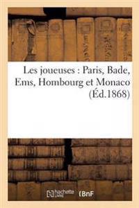 Les Joueuses: Paris, Bade, EMS, Hombourg Et Monaco