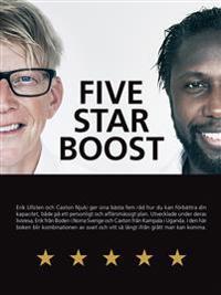 Five Star Boost : hur du skaffar ett femstjärnigt liv genom att öka din personliga och affärsmässiga kapacitet