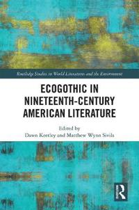 Ecogothic in Nineteenth-Century American Literature