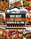Slow Cooker Cookbook: 1001 Best Slow Cooker Recipes of All Time (Fast and Slow Cookbook, Slow Cooking, Crock Pot, Instant Pot, Electric Pres
