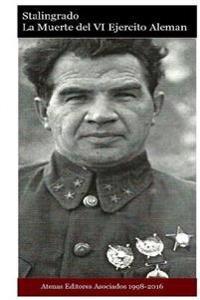 Stalingrado La Muerte del VI Ejercito Aleman