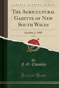 The Agricultural Gazette of New South Wales, Vol. 16