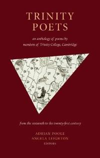 Trinity Poets: An Anthology of Poems by Members of Trinity College, Cambridge