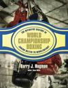 The Definitive History of World Championship Boxing: Junior Welter to Middleweight