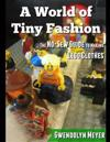 A World of Tiny Fashion: The No-Sew Guide to Making Lego Clothes