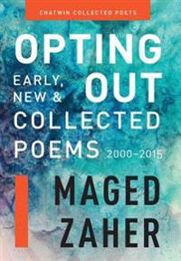 Opting Out: Early, New, and Collected Poems 2000-2015